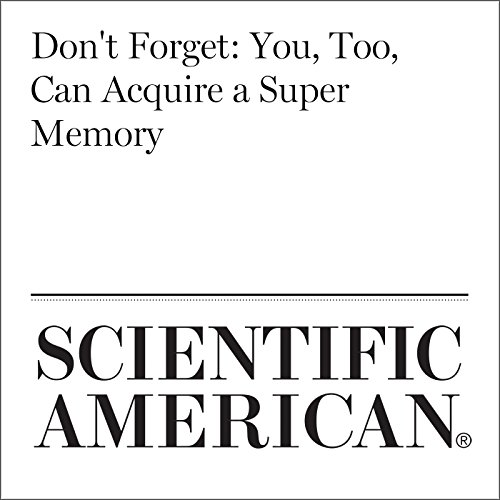 Don't Forget: You, Too, Can Acquire a Super Memory audiobook cover art