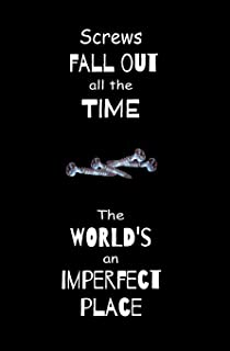 Screws Fall Out all the Time. The World's an Imperfect Place.: Blank Journal and Motion Picture Quote