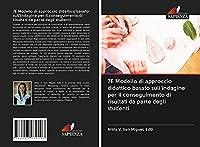 7E Modello di approccio didattico basato sull'indagine per il conseguimento di risultati da parte degli studenti