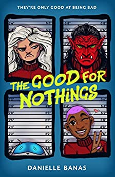 The Good for Nothings by [Danielle Banas]