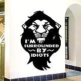 Estoy rodeado de idiotas El Rey León Logo Burla Cotizaciones Etiqueta de la pared Vinilo Arte Calcomanía Dormitorio Sala de estar Oficina Estudio Club Decoración para el hogar Mural