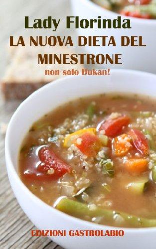 La NUova Dieta del Minestrone: non solo Dukan! - Lady Florinda