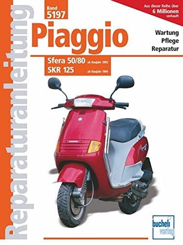 Piaggio Sfera 50/80 ab Baujahr 1992, SKR 125 ab Baujahr 1994: Reprint der 5. Auflage 2009 (Reparaturanleitungen)