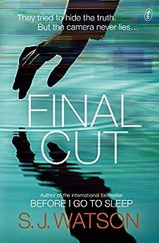 Final Cut by [S. J. Watson]