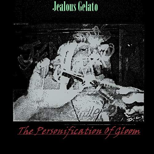 Jealous Gelato |3.20.19| [Explicit]