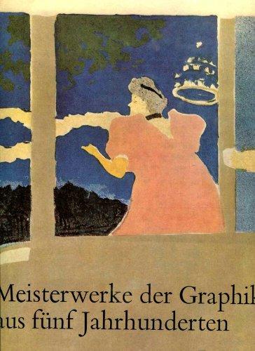 Meisterwerke der Graphik aus fünf Jahrhunderten