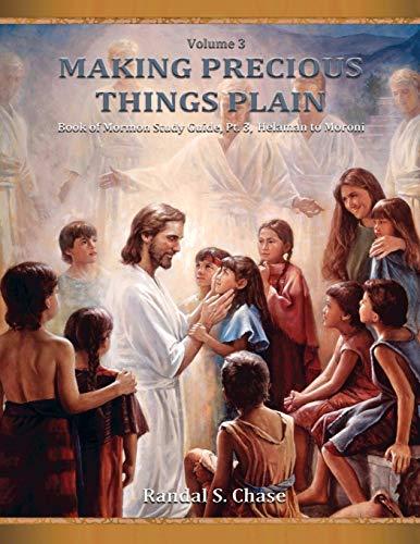 Book of Mormon Study Guide, Pt. 3: Helaman to Moroni (Making Precious Things Plain) -  Chase, Randal S., Paperback
