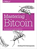 Andreas M. Antonopoulos: Mastering Bitcoin: Unlocking Digital Cryptocurrencies