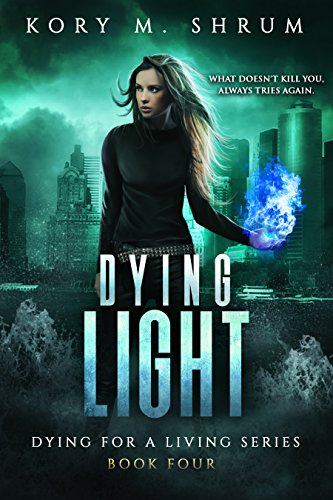 Dying Light (Dying for a Living Book 4) (English Edition)