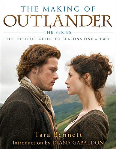 The Making of Outlander: The Official Guide to Seasons 1 & 2 [Lingua Inglese]: The Official Guide to Seasons One & Two