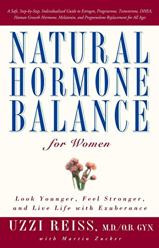 Natural Hormone Balance for Women: Look Younger, Feel Stronger, and Live Life with Exuberance (English Edition)