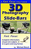 3D Photography Slide-Bars: How to Make 3D Camera Slide-Bars and Mounting Bars (Fast Focus Tutorials Book 7) (English Edition)