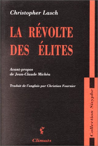 La Révolte des élites et la Trahison de la démocratie