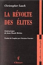La Révolte des élites et la Trahison de la démocratie de Christopher Lasch