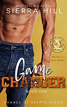 Game Changer: A Single Dad/Nanny Romance (Change of Hearts Book 1) by [Sierra Hill]