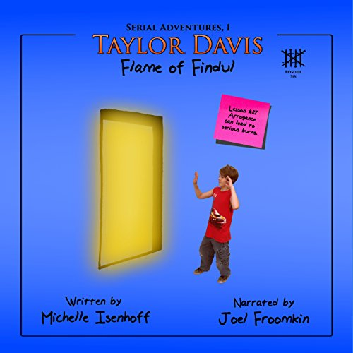 Taylor Davis: Flame of Findul, Episode 6     Serial Adventures, 1.6              By:                                                                                                                                 Michelle Isenhoff                               Narrated by:                                                                                                                                 Joel Froomkin                      Length: 57 mins     Not rated yet     Overall 0.0