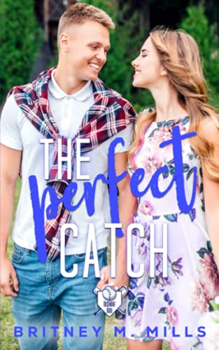 The Perfect Catch: A Rosemont High Baseball Romance