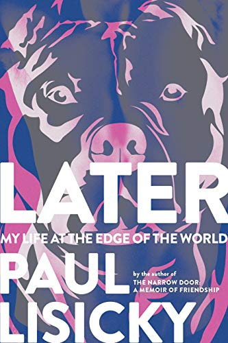Image of Later: My Life at the Edge of the World