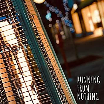 Running from Nothing