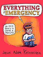 Everything Is an Emergency: An OCD Story in Words & Pictures