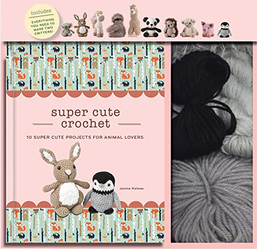 Super Cute Crochet: 10 Super Cute Projects for Animal Lovers (Crochet Kits)