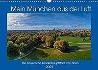 Mein Muenchen aus der Luft (Wandkalender 2022 DIN A3 quer): Einzigartige Luftbilder von Muenchen, Perspektiven die man selten sieht. (Monatskalender, 14 Seiten )