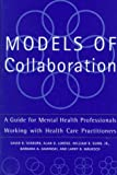 Image of Models Of Collaboration: A Guide For Mental Health Professionals Working With Health Care Practitioners