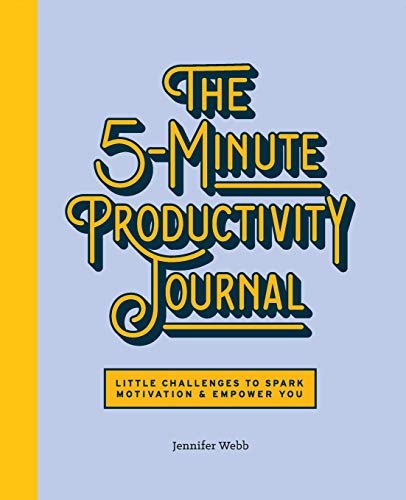 The 5-Minute Productivity Journal: Little Challenges to Spark Motivation and Empower You