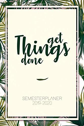 2019 - 2020 Semesterplaner: Get Things Done | Studium Kalender, Timer und Studienplaner von September 2019 bis Oktober 2020 für Studenten - Der ... und Terminkalender 2019 - 2020
