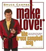 Make Love the Bruce Campbell Way (W/Book)