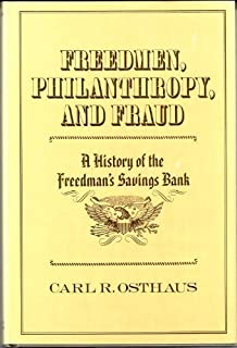 Freedmen, Philanthropy, and Fraud: A History of the Freedman's Savings Bank (Blacks in the New World)