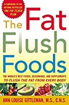 The Fat Flush Foods: The World's Best Foods, Seasonings, and Supplements to Flush the Fat From Every Body (Gittleman)