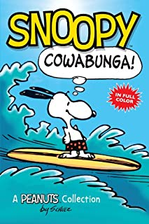Snoopy: Cowabunga! (Peanuts Kids Book 1): A Peanuts Collection