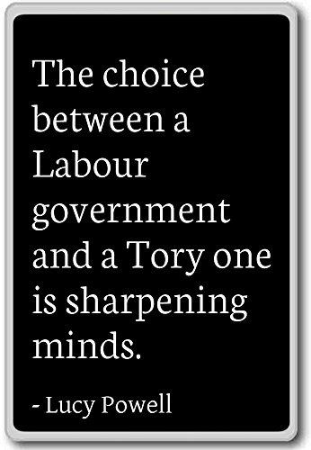 De keuze tussen een Arbeidsregering en een To. - Lucy Powell - citaten koelkast magneet