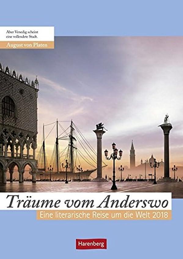 見えないオピエート罪Traeume vom Anderswo 2018: Eine literarische Reise um die Welt. Wochen-Kulturkalender