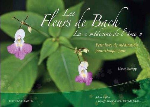 Voyage au coeur des fleurs de Bach : Petit livre de méditation pour chaque jour