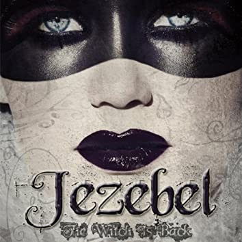 Jezebel; the Witch Is Back
