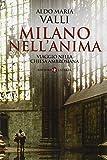 Milano nell'anima. Viaggio nella Chiesa ambrosiana