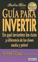 Guia Para Invertir: En Que Invierten los Ricos !A Diferencia de las Clases Media y Pobre! (Spanish Edition)