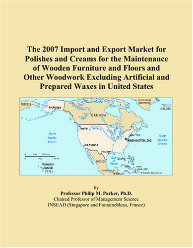 The 2007 Import and Export Market for Polishes and Creams for the Maintenance of Wooden Furniture and Floors and Other Woodwork Excluding Artificial and Prepared Waxes in United States