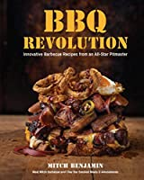 BBQ Revolution: Innovative Barbecue Recipes from an All-Star Pitmaster