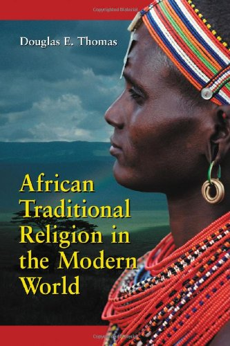 African Traditional Religion In The Modern World: An Introduction PDF Books