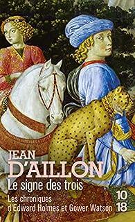 Edward Holmes et Gower Watson : Le signe des trois par Jean d` Aillon