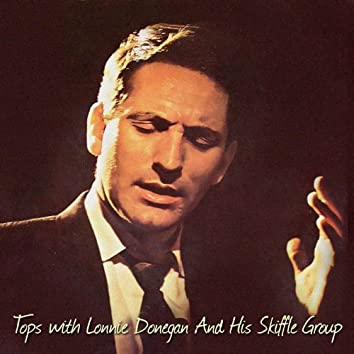 Tops With Lonnie/Lonnie Donegan Skiffle Session