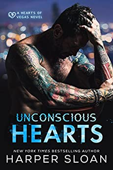 Unconscious Hearts (Hearts of Vegas Book 1) by [Harper Sloan]
