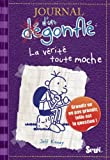 Journal d'un Degonfle Tome 5 - La verite toute moche - (Diary Of A Wimpy Kid in French) (French Edition) by Jeff Kinney(2010-01-01) - French and European Publications Inc - 01/01/2009