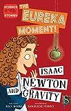 Issac Newton And Gravity (The Eureka Moment) (English Edition)