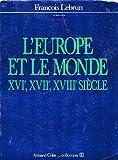 L'Europe et le monde, XVIe, XVIIe, XVIIIe siècle
