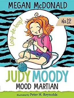 Judy Moody, Mood Martian by [Megan McDonald, Peter H. Reynolds]