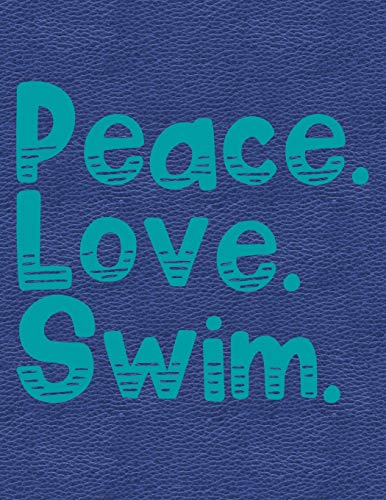 Peace Love Swim: Notebook, Journal, Diary Or Sketchbook With Lined Paper